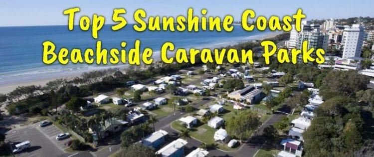 Top 5 Beachside Caravan Parks Sunshine Coast