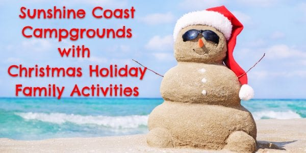 Sunshine Coast Campgrounds with Activities for the Christmas Holidays