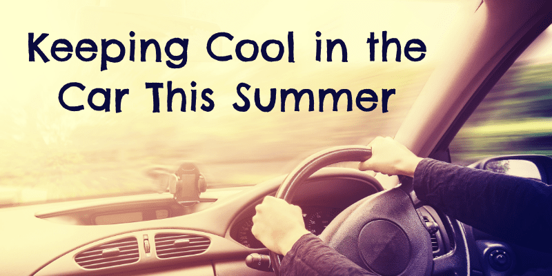 9 Tips for Keeping Cool in the Car this Summer