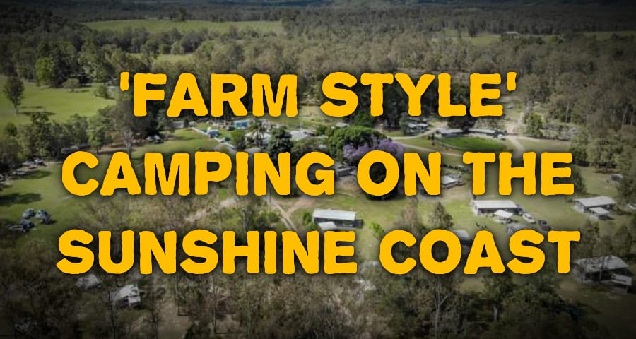 Farm Style Camping on the Sunshine Coast